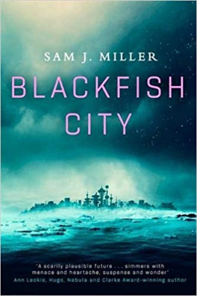 Blackfish City (Sam J. Miller)